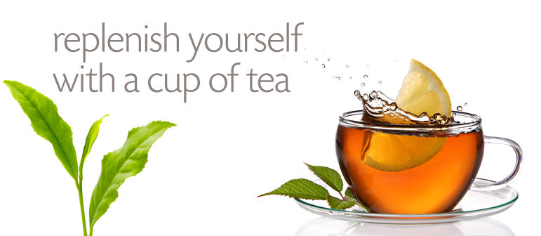 Replenish yourself with a cup of tea